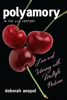 Polyamory in the 21st Century Love and Intimacy with Multiple Partners
