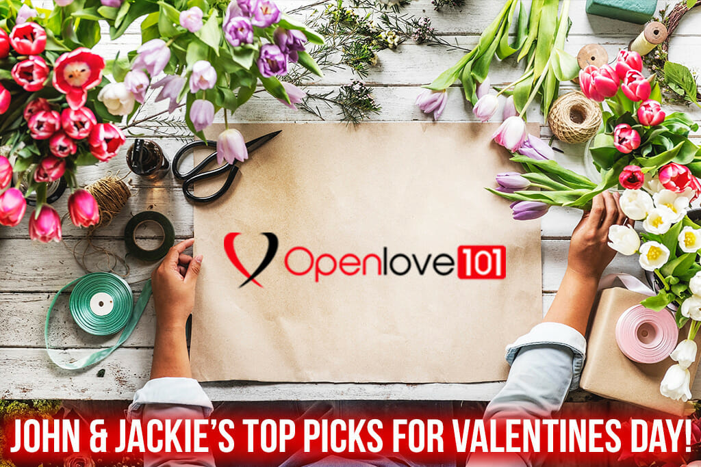 John & Jackies Top Picks for Valentines Day! - One Love 101